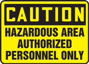"""OSHA Safety Sign - CAUTION: Hazardous Area Authorized Personnel Only, 10"""" x 14"""", Pack/10"""