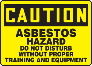 "OSHA Safety Sign - CAUTION: Asbestos Hazard - Do Not Disturb Without Proper Training And Equipment, 10"" x 14"", Pack/10"