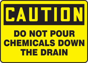 "OSHA Safety Sign - CAUTION: Do Not Pour Chemicals Down The Drain, 10"" x 14"", Pack/10"