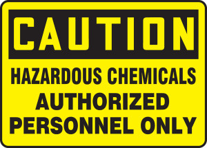 "OSHA Safety Sign - CAUTION: Hazardous Chemicals Authorized Personnel Only, 10"" x 14"", Pack/10"