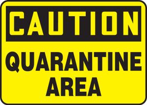 "OSHA Safety Sign-CAUTION: Quarantine Area, 10 x 14"", Each"