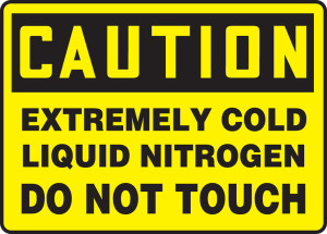 """OSHA CAUTION Sign: Extremely Cold, Liquid Nitrogen Do Not Touch, 10 x 14"""", Each"""