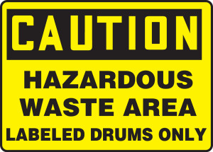 "OSHA CAUTION Sign: Hazardous Waste, Labeled Drums Only, 10 x 14"", Each"