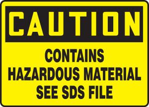 "OSHA CAUTION Sign: Contains HazMat, See SDS File, 10 x 14"", Each"