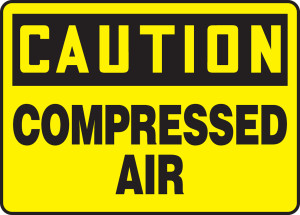 "OSHA Safety Sign-CAUTION: Compressed Air, 10 x 14"", Each"