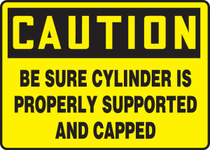 "OSHA CAUTION Sign: Be Sure Cylinder Is Properly Supported And Capped, 10 x 14"", Each"