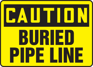 "OSHA Caution Safety Label-Buried Pipe Line, 10 x 14"", Each"