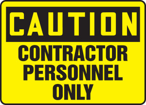 "OSHA Safety Sign-CAUTION: Contractor only, 10 x 14"", Each"