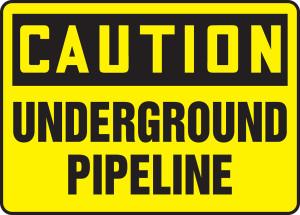 """OSHA Safety Sign-CAUTION: Underground Pipeline, 10 x 14"""", Each"""