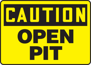 "OSHA Safety Sign-CAUTION: Caution-Open Pit, 10 x 14"", Each"