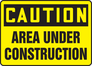 "OSHA CAUTION Sign: Area Under Construction, 10 x 14"", Each"