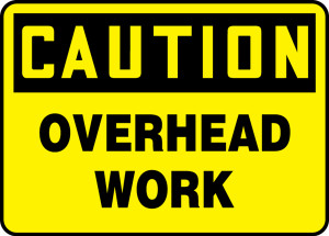 "OSHA Safety Sign-CAUTION: Overhead Work, 10 x 14"", Each"