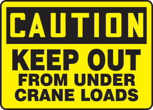 "OSHA CAUTION Sign: Keep Out From Under Crane Loads, 10 x 14"", Each"