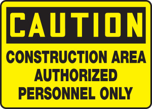 "OSHA CAUTION Sign: Construction Area, Auth Only, 10 x 14"", Each"