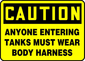 "OSHA Caution Fall Arrest Safety Sign: Anyone Entering Tanks Must Wear Body Harness, 10"" x 14"", Pack/10"
