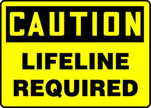 "OSHA Safety Sign - CAUTION: Lifeline Required, 10"" x 14"", Pack/10"