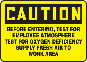 "OSHA Safety Sign - CAUTION: Before Entering, Test For Explosive Atmosphere - Test For Oxygen Deficiency - Supply Fresh Air To Work Area, 10"" x 14"", Pack/10"