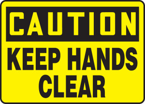 """OSHA Caution Safety Sign - Keep Hands Clear, 10"""" x 14"""", Pack/10"""