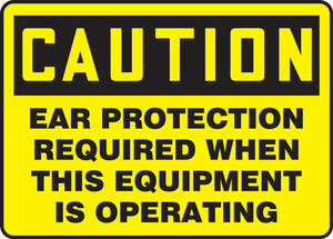 """OSHA Safety Sign - CAUTION: Ear Protection Required When This Equipment Is Operating, 10"""" x 14"""", Pack/10"""