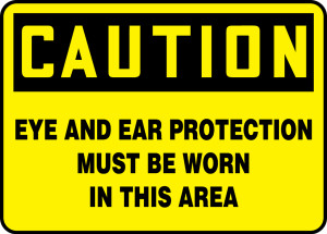 """OSHA Safety Sign - CAUTION: Eye And Ear Protection Must Be Worn In This Area, 10"""" x 14"""", Pack/10"""