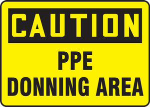 """OSHA Safety Sign - CAUTION: PPE Donning Area, 10"""" x 14"""", Pack/10"""