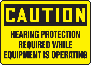 """OSHA Safety Sign - CAUTION: Hearing Protection Required While Equipment Is Operating, 10"""" x 14"""", Pack/10"""