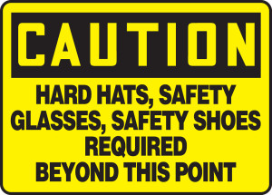 """OSHA Safety Sign - CAUTION: Hard Hats, Safety Glasses, Safety Shoes Required Beyond This Point, 10"""" x 14"""", Pack/10"""