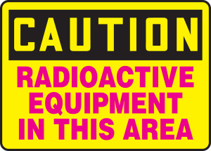 """OSHA Safety Sign - CAUTION: Radioactive Equipment In This Area, 10"""" x 14"""", Pack/10"""