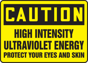 "OSHA Safety Sign - CAUTION: High Intensity Ultraviolet Energy - Protect Your Eyes And Skin, 10"" x 14"", Pack/10"