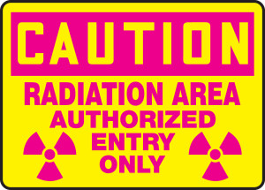 """OSHA Safety Sign - CAUTION: Radiation Area - Authorized Entry Only, 10"""" x 14"""", Pack/10"""