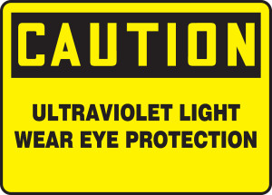 "OSHA Safety Sign - CAUTION: Ultraviolet Light - Wear Eye Protection, 10"" x 14"", Pack/10"
