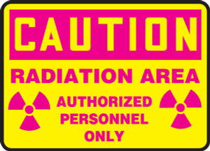 """OSHA Safety Sign - CAUTION: Radiation Area - Authorized Personnel Only, 10"""" x 14"""", Pack/10"""
