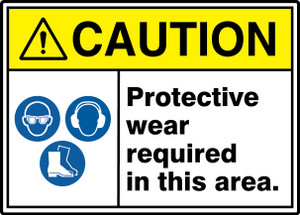 "ANSI ISO Safety Sign - CAUTION: Protective Wear Required In This Area, 10"" x 14"", Pack/10"