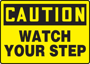"""OSHA Safety Sign - CAUTION: Watch Your Step, 10"""" x 14"""", Pack/10"""