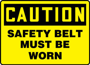 "OSHA Caution Fall Arrest Safety Sign: Safety Belt Must Be Worn, 10"" x 14"", Pack/10"
