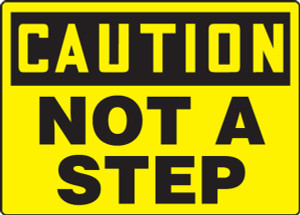 """OSHA Safety Sign - CAUTION: Not A Step, 10"""" x 14"""", Pack/10"""
