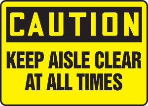 """OSHA Caution Safety Sign - Keep Aisle Clear At All Times, 10"""" x 14"""", Pack/10"""