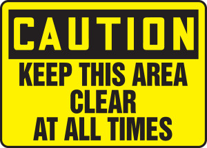 "OSHA Caution Safety Sign - Keep This Area Clear At All Times, 10"" x 14"", Pack/10"