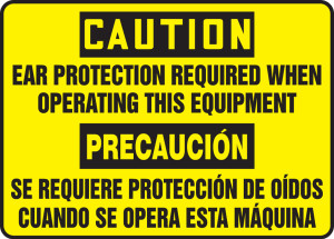 """Bilingual OSHA Safety Sign - CAUTION: Ear Protection Required When Operating This Equipment, 10"""" x 14"""", Pack/10"""