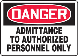 """OSHA Safety Sign - DANGER: Admittance To Authorized Personnel Only, 10"""" x 14"""", Pack/10"""