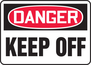 "OSHA Safety Sign - DANGER: Keep Off, 10"" x 14"", Pack/10"