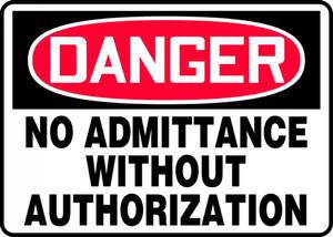 "OSHA Safety Sign - DANGER: No Admittance Without Authorization, 10"" x 14"", Pack/10"