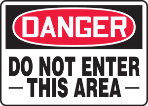 "OSHA Safety Sign - DANGER: Do Not Enter This Area, 10"" x 14"", Pack/10"