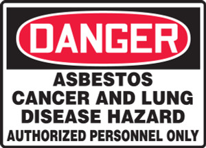 """OSHA Safety Sign - DANGER: Asbestos - Cancer And Lung Disease Hazard - Authorized Personnel Only, 10"""" x 14"""", Pack/10"""