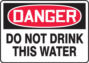 """OSHA Safety Sign - DANGER: Do Not Drink This Water, 10"""" x 14"""", Pack/10"""