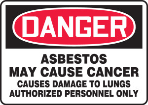 "OSHA Safety Sign - DANGER: Asbestos May Cause Cancer - Causes Damage To Lungs - Authorized Personnel Only, 10"" x 14"", Pack/10"