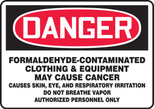 "OSHA Safety Sign - DANGER: Formaldehyde-Contaminated Clothing & Equipment May Cause Cancer, 10"" x 14"", Pack/10"