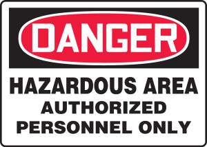 "OSHA Safety Sign - DANGER: hazardous Area Authorized Personnel Only, 10"" x 14"", Pack/10"