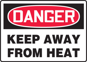 """OSHA Safety Sign - DANGER: Keep Away From Heat, 10"""" x 14"""", Pack/10"""