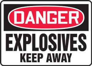 "OSHA Safety Sign - DANGER: Explosives - Keep Away, 10"" x 14"", Pack/10"